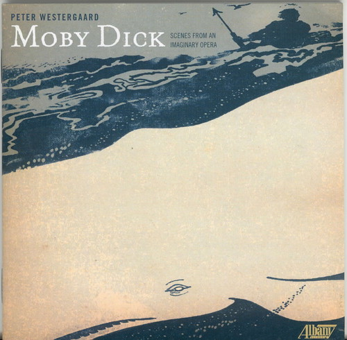 Moby Dick /  Scenes from An Imaginary Opera