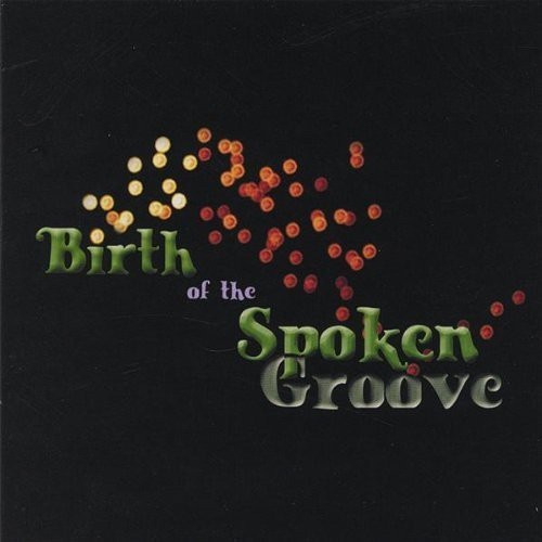 Birth of the Spoken Groove