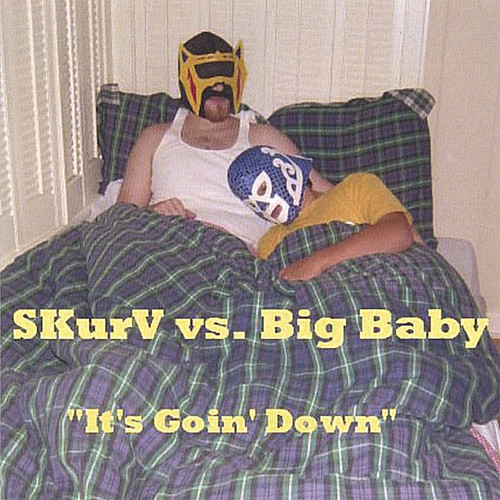 Skurv Vs. Big Baby: It's Goin' Down