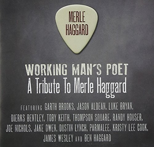 Working Man's Poet: A Tribute Album To Merle Haggard