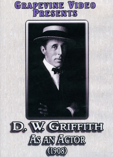 D. W. Griffith: Actor (1908)