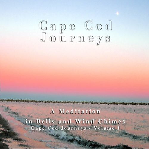 Seufert, Christopher : Vol. 1-Cape Cod Journeys: A Meditation in Bells &