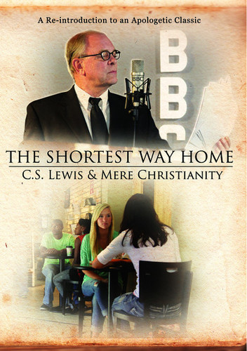 The Shortest Way Home: CS Lewis and Mere Christianity