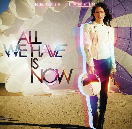 All We Have Is Now [Import]