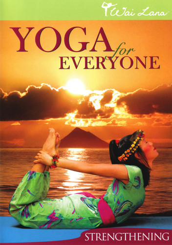 Wai Lana Yoga for Everyone: Strengthening