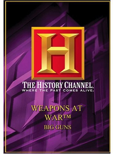 Weapons at War: Big Guns