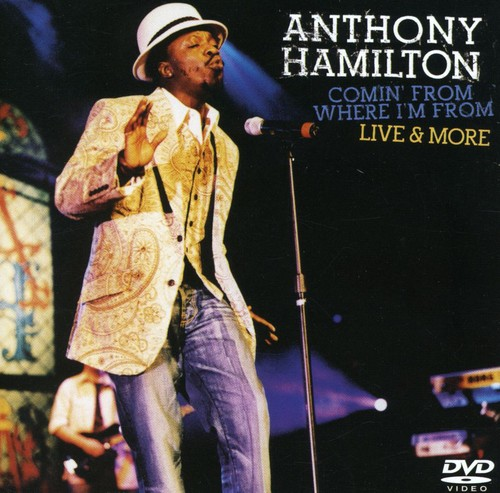 Anthony Hamilton: Comin' From Where I'm From: Live & More