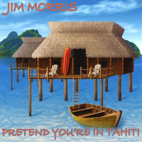 Prentend You're in Tahiti