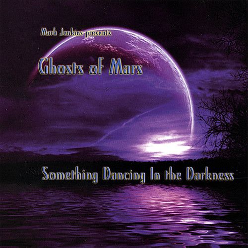 Ghosts of Mars-Something Dancing in the Darkness