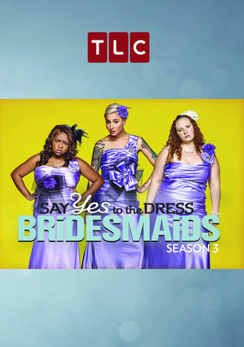 Say Yes To The Dress Bridesmaids: Season 3
