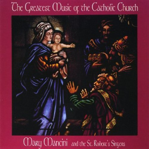 Greatest Music of the Catholic Church