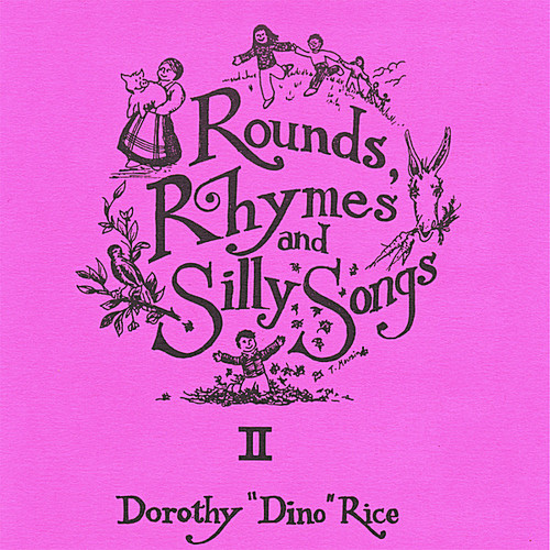 Rounds Rhymes & Silly Songs 2