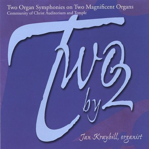 Two By 2: Two Organ Symphonies on Two Magnificent