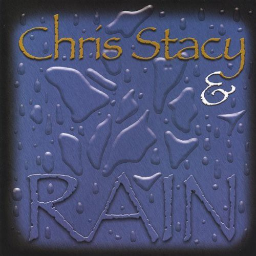 Chris Stacy & Rain