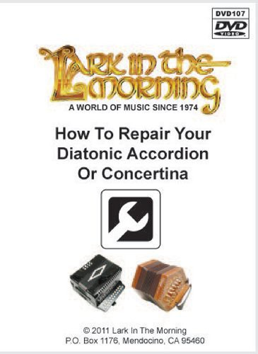 How To Repair Your Diatonic Accordion Or Concertina
