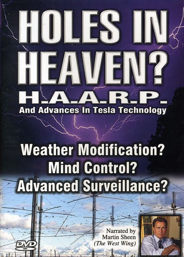 Holes In Heaven: Haarp and Advances In Tesla Technologies