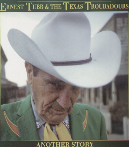 Ernest Tubb & His Texas Troubadours Another Story