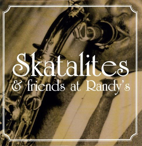 Skatalites & Friends at Randy's /  Various