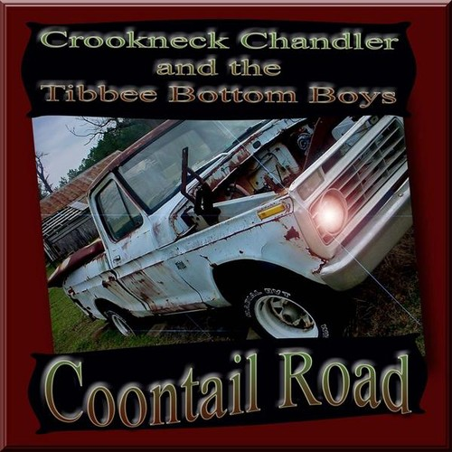 Crookneck Chandler & the Tibbee Bottom Boys : Coontail Road