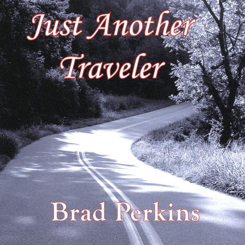 Perkins, Brad : Just Another Traveler