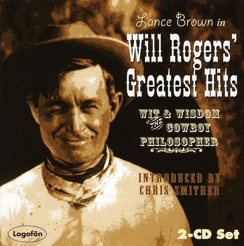 Will Rogers' Greatest Hits: Wit & Wisdom of the Co