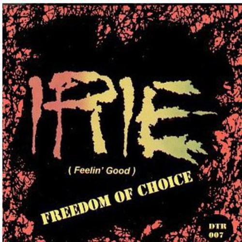 Irie Feelin Good Freedom of Choice