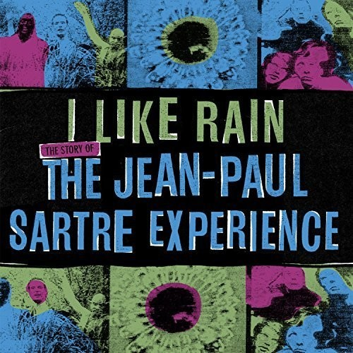 I Like Rain: Story of the Jean-Paul Sartre Exp.