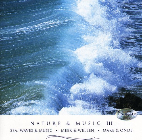Nature & Music: Sea Waves & Music Vol. 3