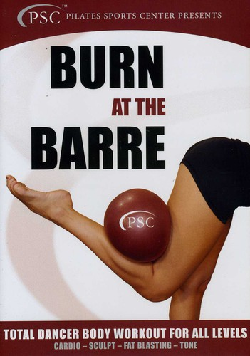 Burn at the Barre: Total Dancer Body Workout for All Levels