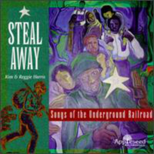 Steal Away - Music of Underground Railroad