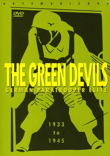 The Green Devils: German Paratrooper Elite 1933 to 1945