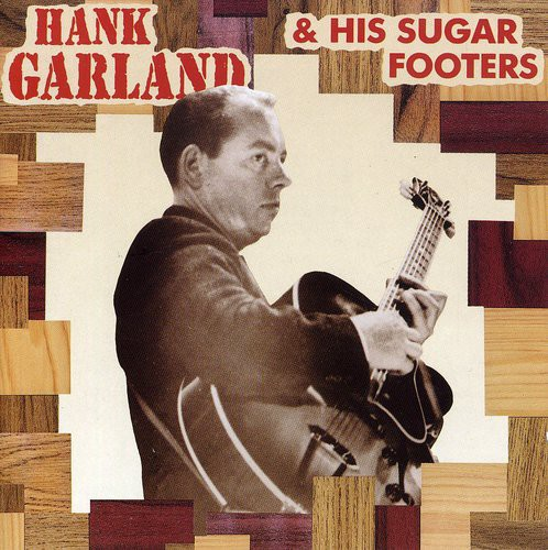 Hank Garland & Sugar Footers