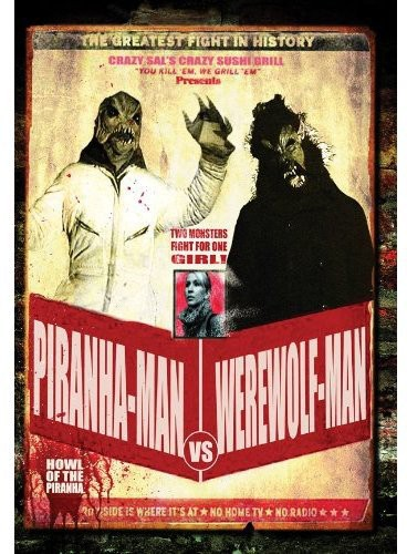 Piranha-Man Vs Werewolf-Man: Howl of the Piranha