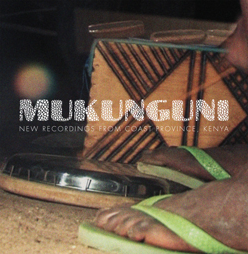 Mukunguni: New Recordings from Coast Province, Kenya