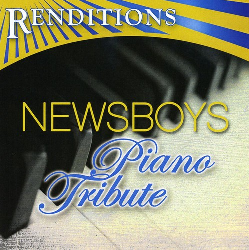 Renditions: Newsboys Piano Tribute /  Various