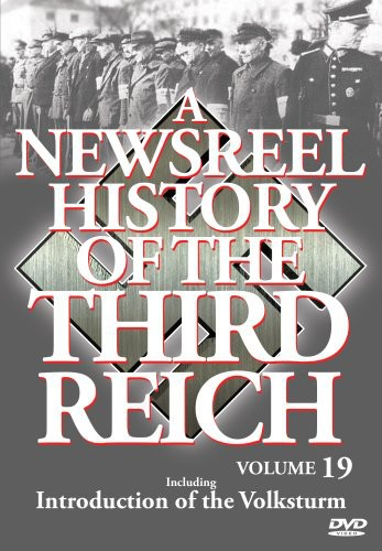 A Newsreel History of the Third Reich: Volume 19