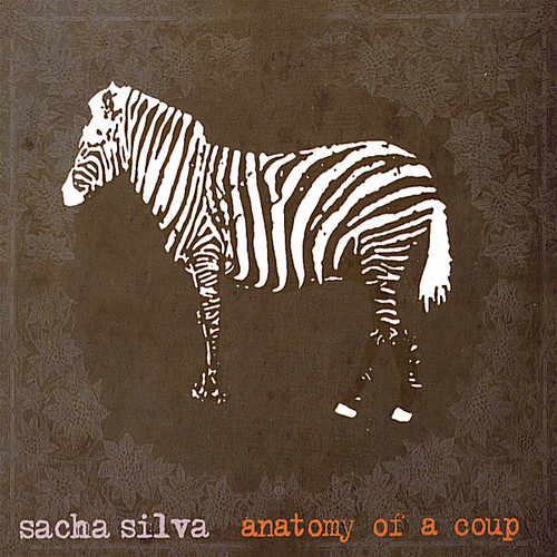 Silva, Sacha : Anatomy of a Coup