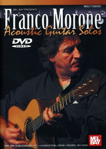 Franco Morone: Acoustic Guitar Solos