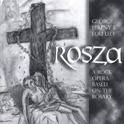 Rosza-A Rock Opera Based on the Rosary