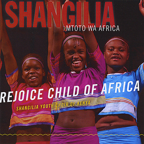 Shangilia Mtoto Wa Africa: Rejoice Child of Africa
