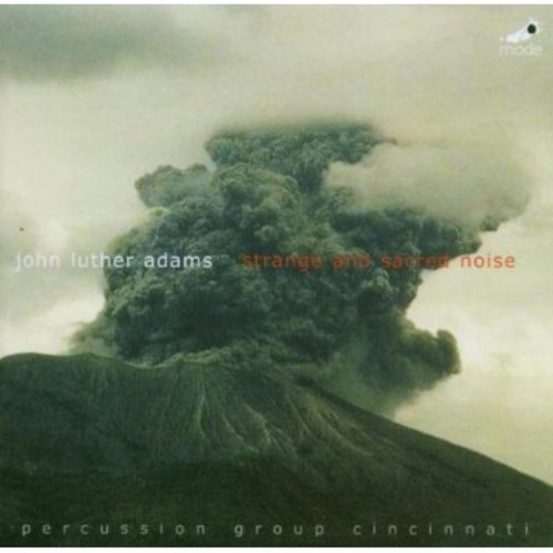 John Luther Adams: Strange and Sacred Noise