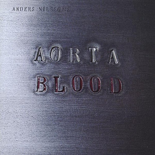 Anders Nilsson's Aorta : Blood