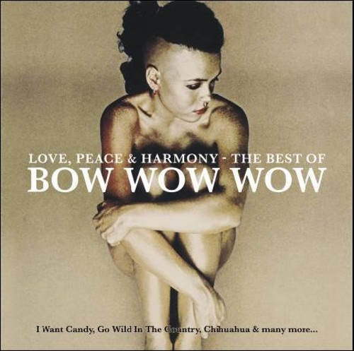 Love Peace & Harmony: Best of Bow Wow Wow [Import]