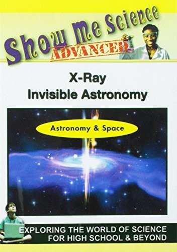 Astronomy & Space: X-Ray Invisible Astronomy