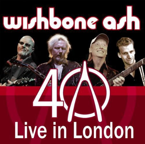 Wishbone Ash Live in London (40th Anniversary)