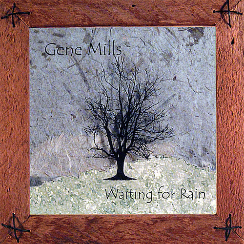 Mills, Gene : Waiting for Rain