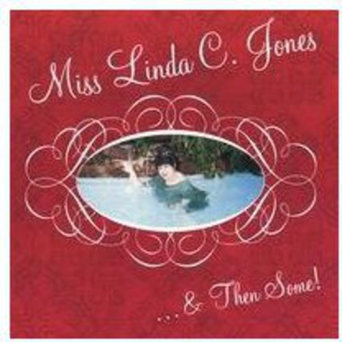 Miss Linda C. Jones & Then Some
