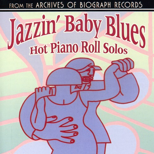 Jazzin Baby Blues: Hot Piano Rolls Solos /  Various