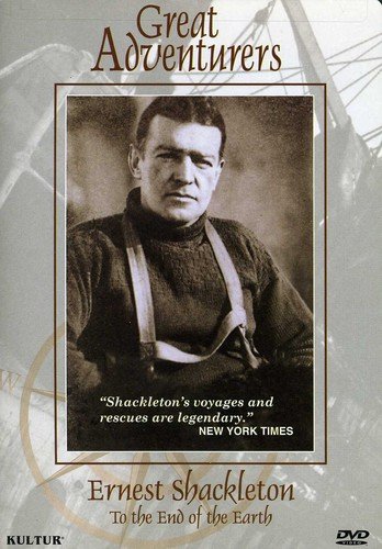 Great Adventurers: Ernest Shackleton - to the End