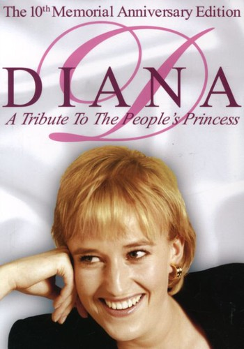 Diana: Tribute to the People's Princess